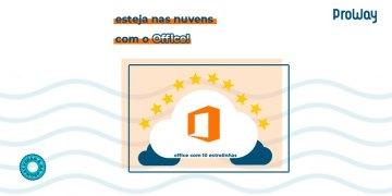 Esteja nas Nuvens com o Office!