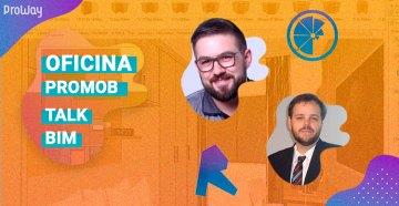 Eventos Online e Gratutitos: Talk BIM e Oficina Promob