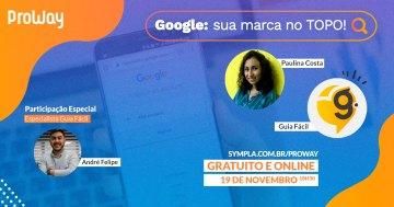 Webinar Gratuita Google: sua marca no TOPO!