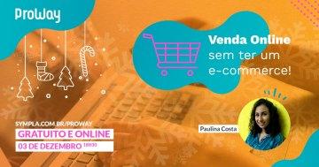 Webinar Gratuita O Natal está aí! Venda Online sem ter um E-Commerce!