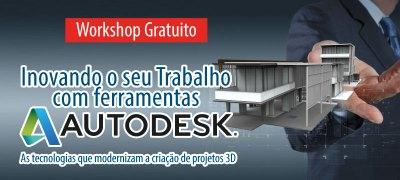 Workshop Gratuito: Inovando o seu trabalho com ferramentas Autodesk