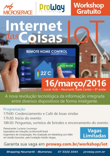 ProWay e Microservice Promovem Workshop Gratuito de Internet das Coisas - IoT