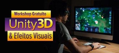 Workshop Gratuito de Unity3D & Efeitos Visuais