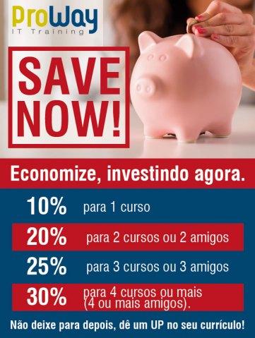 Promoção Save Now - Economize, investindo agora!