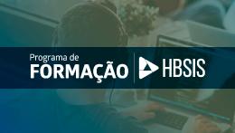 Programa de Formação HBSIS - Salário + Benefícios Durante todo o curso