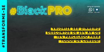 BlackPRO: até 25% OFF