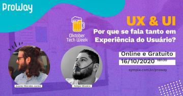 UX & UI: Por que se fala tanto em Experiência do Usuário?