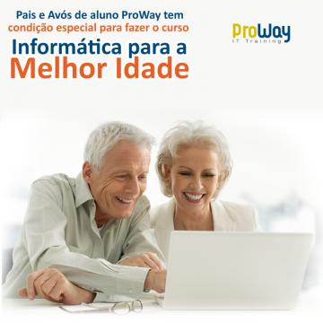 Aluno ProWay tem Super Descontos no Treinamento de Informática para a Melhor Idade para Seus Familiares